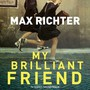 My Brilliant Friend  OST - Max Richter
