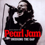 Bridging The Gap - Pearl Jam