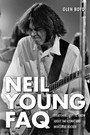 Faq. Everything Left To Know About The Iconic & Mercurial - Neil Young