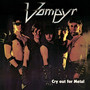 Cry Out For Metal - Vampyr