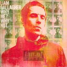 Why Me? Why Not. - Liam Gallagher