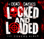 Locked & Loaded - Dead Daisies