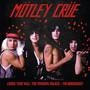 Looks That Kill: The Perkins Palace Broadcast - Motley Crue