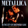 In The City Of Brotherly Love - Metallica