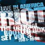 Live In America - The Official Bootleg Box Set vol. 3 1981-1 - Riot