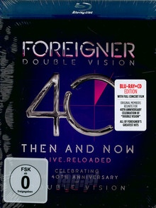 Double Vision: Then & Now - Foreigner