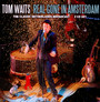 Real Gone In Amsterdam - Tom Waits