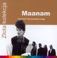 Kocham Cię Kochanie Moje - Złota Kolekcja - Maanam