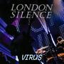 Virus - London Silence