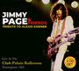 Tribute To Alexis Korner, Live At The Club Palais Ballroom - Jimmy Page & Friends