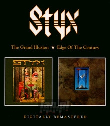 Grand Illusion/Edge Of The Century - Styx