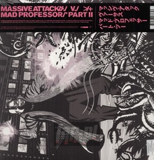 Mezzanine Remix Tapes '98 (The Mad Professor Pt.2) - Massive Attack