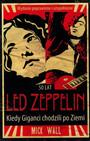 Kiedy Giganci Chodzili Po Ziemi - Biografia Mick Wall - Led Zeppelin