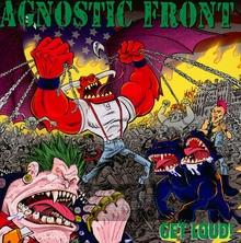 Get Loud! - Agnostic Front