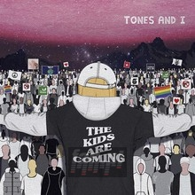 Kids Are Coming - Tones & I
