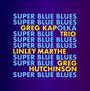 Super Blue Blues - Grzegorz Kapołka