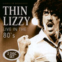 Live In The 80's - Thin Lizzy