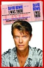 David Bowie I Was There - David Bowie
