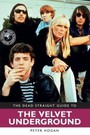 The Dead Straight Guide To The Velvet Underground - The Velvet Underground