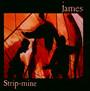 Strip Mine - James