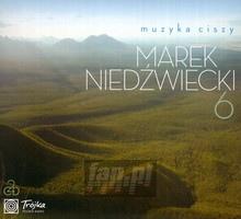Muzyka Ciszy vol.6 - Marek    Niedźwiecki