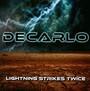 Lightning Strikes Twice - Decarlo