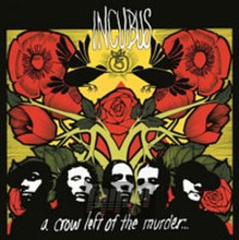 A Crow Left Of.. -Clrd - Incubus