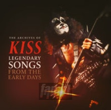 Legendary Songs From The Early Days - Kiss