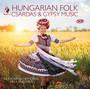 Hungarian Folk, Csardas & Gypsy Music - Hungarian National Folk E