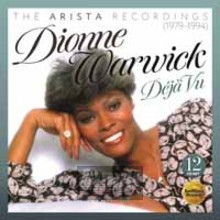 Deja Vu ~ The Arista Recordings (1979-1984) - Dionne Warwick