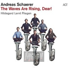 Waves Are Rising Dear! - Andreas Schaerer