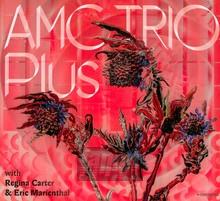 Amc Trio Plus With Regina Carter & Eric Marienthal - Amc Trio Plus With Regina Carter & Eric Marienthal