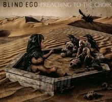 Preaching To The Choir - Blind Ego