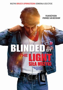 Blinded By The Light. Siła Muzyki - Movie / Film