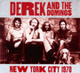 New York City 1970 - Derek & The Dominos