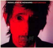 Pop Crimes - Rowland S. Howard