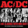 Live Classics With Bon Scott - AC/DC