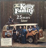 25 Years Later - Kelly Family