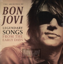 The Archives Of / Legendary Songs From The Early Days - Bon Jovi