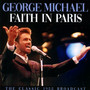 Faith In Paris - George Michael