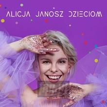 Alicja Janosz Dzieciom - Alicja Janosz