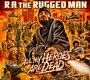 All My Heroes Are Dead - R.A. The Rugged Man