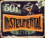 50s Instrumental Hits - 50s Instrumental Hits  /  Various
