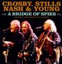 A Bridge Of Spies - Crosby, Stills & Nash