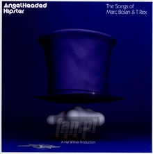Angelheaded Hipster: The Songs Of Marc Bolan & T. Rex - V/A