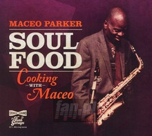 Soul Food: Cooking With Ma - Maceo Parker