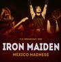 Mexico Madness - Iron Maiden
