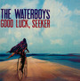Good Luck, Seeker - The Waterboys