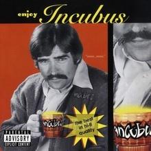 Enjoy Incubus - Incubus