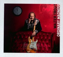 Ordinary Madness - Walter Trout